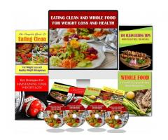 CLEAN EATING AND WHOLE FOOD FOR WEIGHT LOSS AND HEALTH