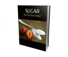 SUGAR - Is It The New Enemy