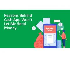 Know the exact reason why the Cash app won't let me send money?